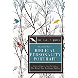 Discover Your Biblical Personality Portrait: Sixteen Figures from Scripture Who Reveal Your Traits and Calling