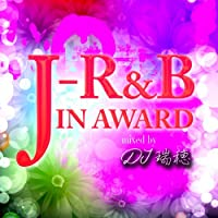 J-R&B IN AWARD mixed by DJ瑞穂