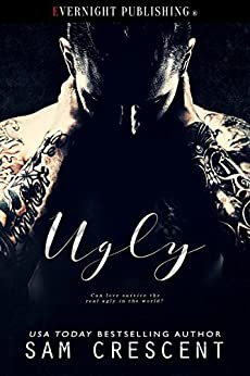 Ugly by [Crescent, Sam]