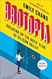 Brotopia: Breaking Up the Boys' Club of Silicon...