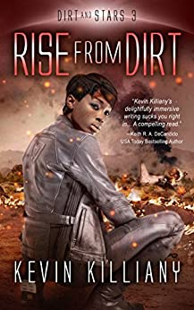 Rise from Dirt (Dirt and Stars Book 3) by [Killiany, Kevin]