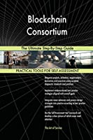 Blockchain Consortium the Ultimate Step-By-Step Guide
