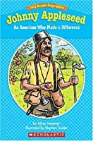 Johnny Appleseed: An American Who Made a Difference (Easy Reader Biographies)