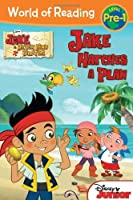 World of Reading: Jake and the Never Land Pirates Jake Hatches a Plan: Pre-Level 1 by Disney Book Group Melinda LaRose(2012-07-10)