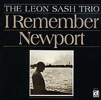 I Remember Newport by Leon Sash Trio (1997-06-10)