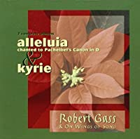 Alleluia to the Pachelbel Canon in D / Kyrie by Jane Howard (1996-08-07)