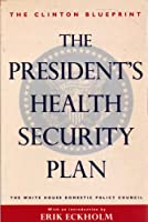 The President's Health Security Plan: Health Care That's Always There