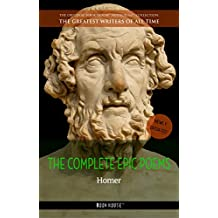 Homer: The Complete Epic Poems (The Greatest Writers of All Time Book 23)