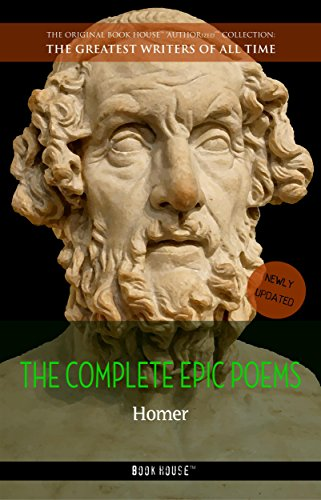 Homer: The Complete Epic Poems (The Greatest Writers of All Time)