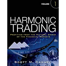Harmonic Trading, Volume One: Profiting from the Natural Order of the Financial Markets: 1