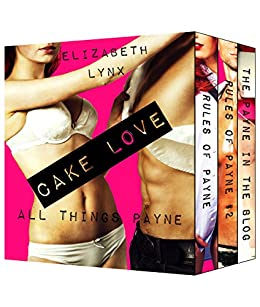 Cake Love: All Things Payne by [Lynx, Elizabeth]