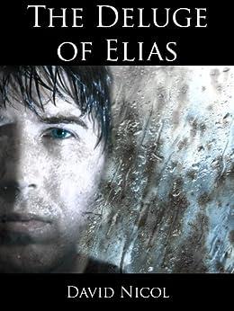 [Nicol, David]のThe Deluge of Elias (English Edition)