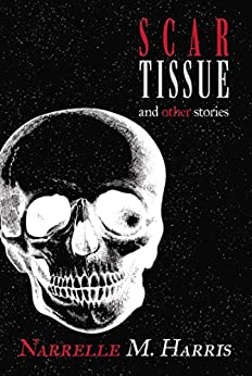 Scar Tissue: And Other Stories by [Harris, Narrelle M]