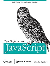 High Performance JavaScript (Build Faster Web Application Interfaces)