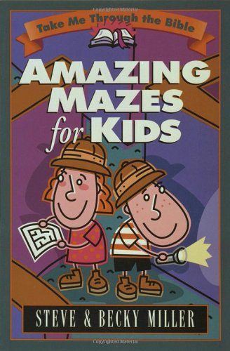 Download Amazing Mazes for Kids (Take Me Through the Bible Series) 1565078462