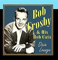 Bob Crosby - Dixie Lounge【CD】 [並行輸入品]