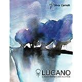 Lugano: Il Nuovo Romanticismo in Lettere (Italian Edition)
