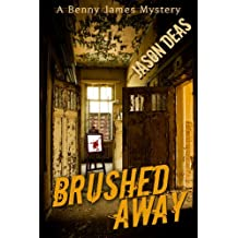 Brushed Away (Benny James Mystery Book 3)