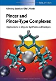 Pincer and Pincer-Type Complexes: Applications in Organic Synthesis and Catalysis