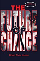 The Future of Change (The Chimera Chronicles)