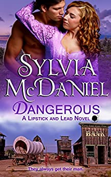 Dangerous: A Western Historical Romance (Lipstick and Lead series Book 3) by [McDaniel, Sylvia]