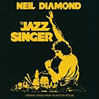 The Jazz Singer: Original Songs From The Motion Picture by Neil Diamond