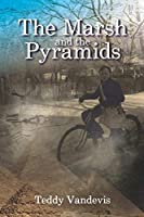 The Marsh and the Pyramids