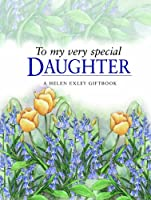 To My Very Special Daughter (Helen Exley Giftbooks)