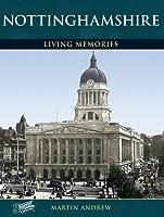 Nottinghamshire: Living Memories