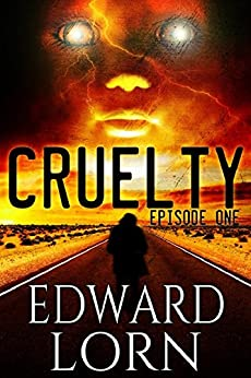 Cruelty: Episode One by [Lorn, Edward]