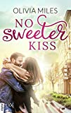 No Sweeter Kiss (Sweeter in the City 2) (German Edition)