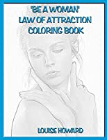 'be a Woman' Law of Attraction Coloring Book