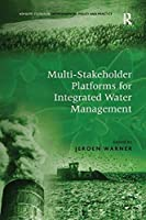 Multi-Stakeholder Platforms for Integrated Water Management (Ashgate Studies in Environmental Policy and Practice) [並行輸入品]