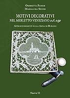 Motivi decorativi nel merletto veneziano ad ago. Approfondimenti sulla trina di Burano