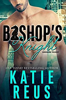 Bishop's Knight (Endgame trilogy Book 1) by [Reus, Katie]