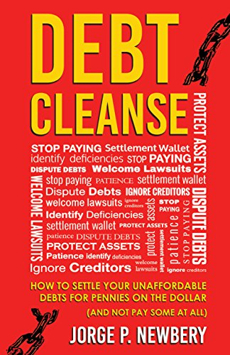『Debt Cleanse: How To Settle Your Unaffordable Debts for Pennies on the Dollar (And Not Pay Some At All) (English Edition)』のトップ画像