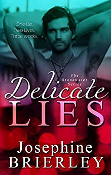 Delicate Lies: The Stonewater Series, book 2 by [Brierley, Josephine]