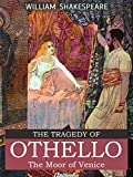 The Tragedy of Othello, The Moor of Venice (Illustrated, Annotated) (English Edition)