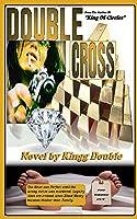 Double Cross: Kingg Double