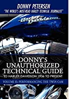 Donny's Unauthorized Technical Guide to Harley Davidson 1936 to Present: Performancing the Twin Cam