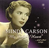My Foolish Heart by Mindy Carson (2005-10-11)