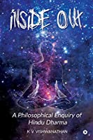 Inside Out: A Philosophical Enquiry of Hindu Dharma