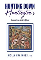 Hunting Down Huntington's: Departure for the Hunt