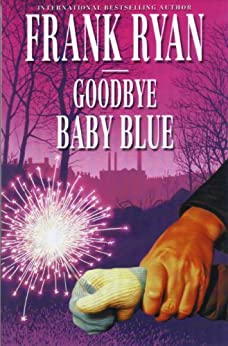 Goodbye Baby Blue by [Ryan, Frank]