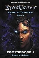 StarCraft: Dunkle Templer 01: Erstgeboren