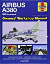 Airbus A380 Owner's Workshop Manual: 2005 to present (Owners' Workshop Manual)