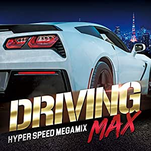 DRIVING MAX -HYPER SPEED MEGAMIX-
