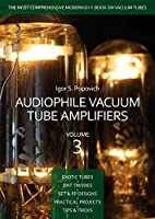 Audiophile Vacuum Tube Amplifiers Volume 3