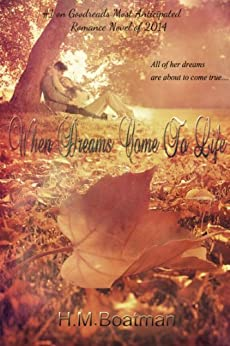 When Dreams Come to Life (The Dream Series Book 1) by [Boatman, H M]