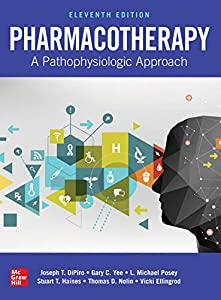 Pharmacotherapy: A Pathophysiologic Approach, Eleventh Edition (English Edition)